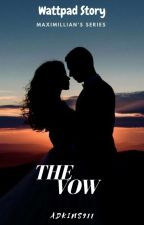 THE VOW (Completed) by adkins911