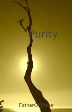 Purity by FatherOfThree