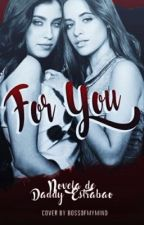 For You (Camren G!P)  by DaddyEstrabao