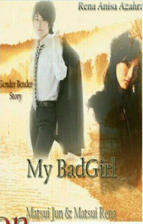 My Bad Girl (WMatsui) by RenaAnisa_Azahra