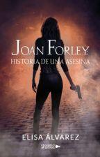 Joan Forley: Historia de Una Asesina [JF#1-VF] by ElyMoon