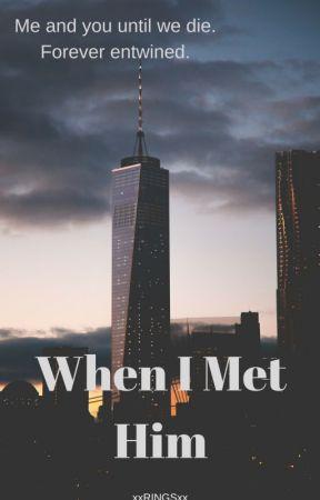 When I Met Him by xxRINGSxx