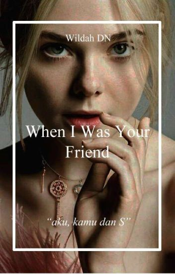 SW-6 : When I Was Your Friend [FINISHED]