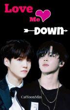 Love Me Down   -    YoonMin by CatYoonMin