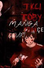 Ticci Toby || Manga (Türkçe Çeviri) by sickbifxj