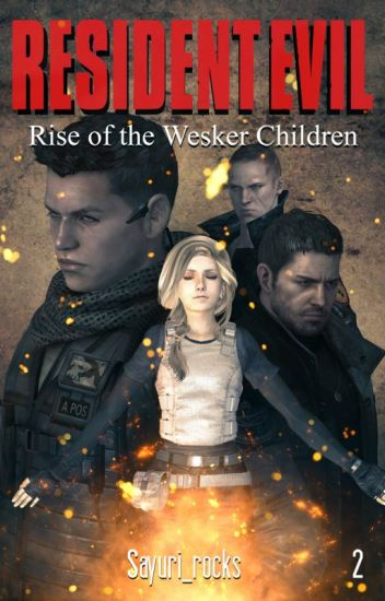 Rise of the Wesker Children #Wattys2017