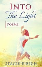 Into The Light: Poems by spacetodream