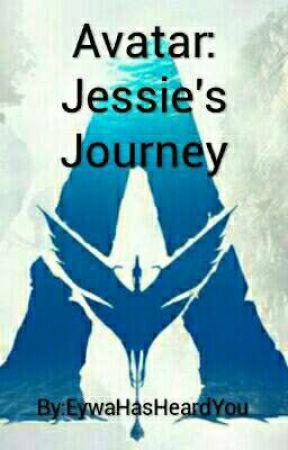 Avatar: Jessie's Journey by EywaHasHeardYou
