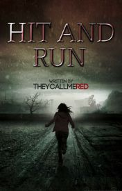 Hit And Run by TheyCallMeRed