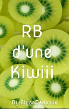 RB d'une Kiwiii by HumanistInLove
