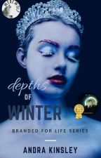 depths of WINTER (Branded for Life series) by optimistic_tears