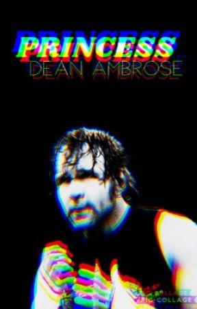 Princess || Dean Ambrose by 209diaz