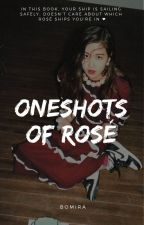 『 Oneshot of Rosé 』 by bomira