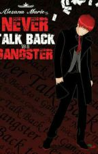 NEVER TALK BACK TO A GANGSTER (Vol.1) by Ashley_yooksungjae
