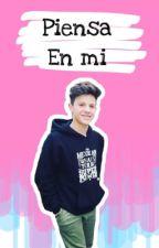 Piensa En Mi [LemonGrass,Emiliano y tu] by LaSritaJeon