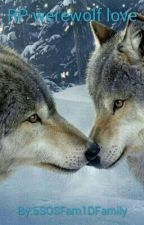 RP werewolf love by 5SOSFam1DFamily