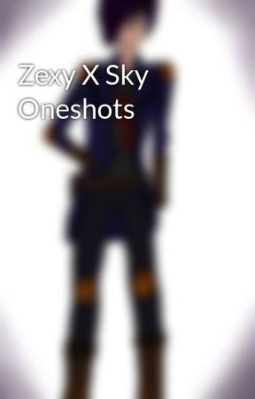 Zexy X Sky Oneshots by SkylordZiska