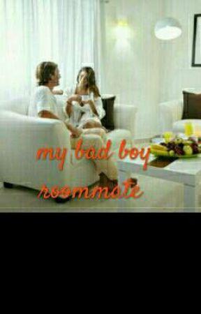 My bad boy roommate  by MelodyMbaita