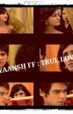 Kriyaansh : FF True love by kriyadeewani