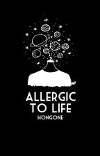 ❝ALLERGIC TO LIFE❞ moi. by HONGONE