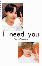 I need you ~ Hopemin songfic. by txrxkiwi