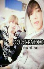 SOLITARIO [EunHae+18]  by hyukjaers