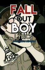Fall Out Boy Lyrics by DarknessAndGold