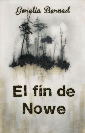 El fin de Nowe by GoreliaBernad