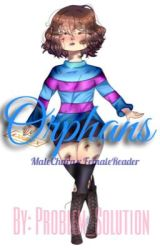 Orphans Chara x Reader by Problem_Solution