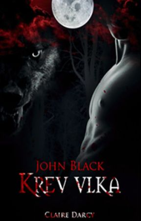 John Black: Krev vlka by RainKingdom