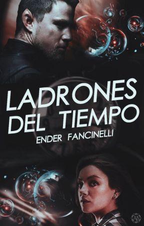 LADRONES DEL TIEMPO by EnderElias