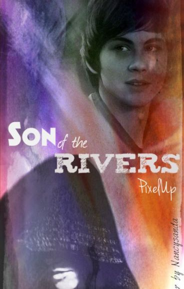 Son of the Rivers (Wattys 2015 Entry)