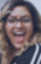 Coffee Land by kamankaa