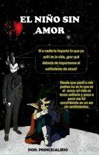 """""""El niño sin amor"""" by PrincesaLirio"""