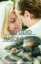 Do Ódio Nasce O Amor 2 by brunasantos61