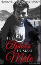 The Alphas Human Mate by HunnyBunnyLunnyFunny