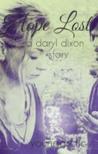 Hope Lost: A Daryl Dixon Story (The Walking Dead/ Bethyl ) by youngarctic