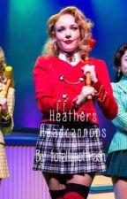 Heathers headcanons by totallynottrash