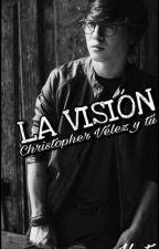 La Visión-Christopher Vélez y tú •|HOT|• by MarianaVelezMB