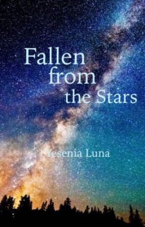 Fallen from the Stars by Yesenia1una