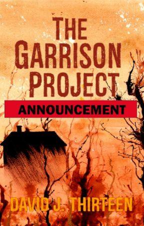 The Garrison Project -- ANNOUNCEMENT by DavidJThirteen