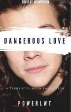Dangerous Love by powerlwt