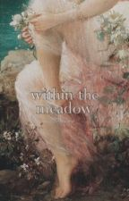 within the meadow √ h.s.  by delousional