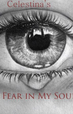 Fear in My Soul by _Celestina_
