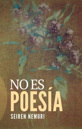 NO ES POESÍA by Seiren