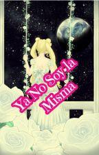 YA NO SOY LA MISMA by AgosFerreira