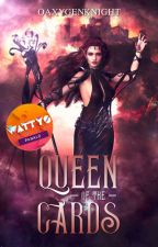 Queen of the Cards #Wattys2017 by YowItsQueen