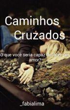 Caminhos Cruzados by _fabialima