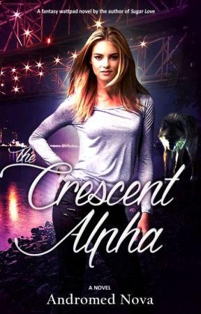 The Crescent Alpha by Andromeda_Nova