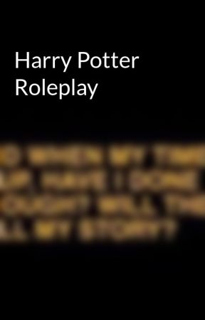 Harry Potter Roleplay by FairlyLocalTrashCan_